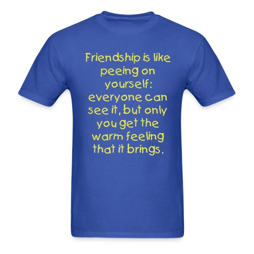friendship and peeing - Men's T-Shirt