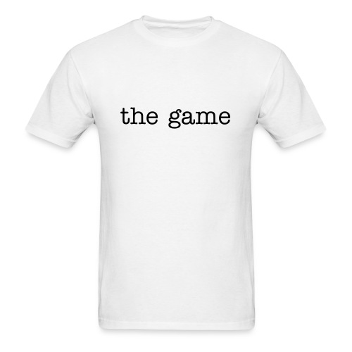 the game. - Men's T-Shirt