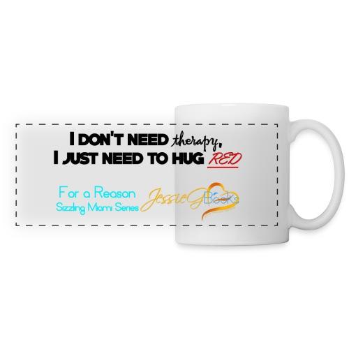 I don't need therapy Mug - Panoramic Mug
