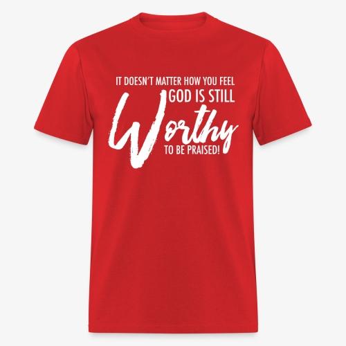 Still Worthy! - Men's T-Shirt