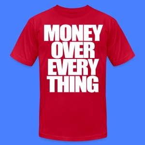 Money Over Everything T-Shirts - stayflyclothing.com - Men's T-Shirt by American Apparel
