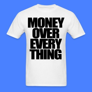 Money Over Everything T-Shirts - stayflyclothing.com - Men's T-Shirt