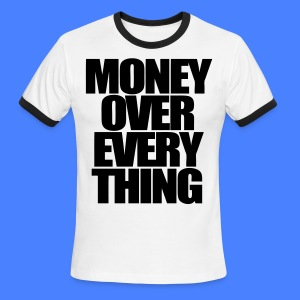 Money Over Everything T-Shirts - stayflyclothing.com - Men's Ringer T-Shirt