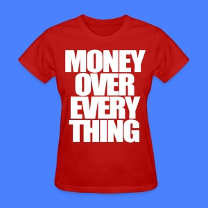 Money Over Everything Women's T-Shirts - stayflyclothing.com - Women's T-Shirt