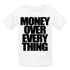 Money Over Everything Kids' Shirts - stayflyclothing.com - Kids' T-Shirt