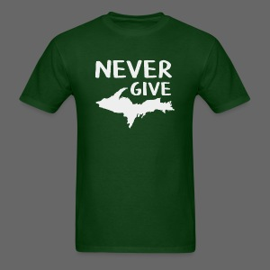 Never Give U.P.  - Men's T-Shirt