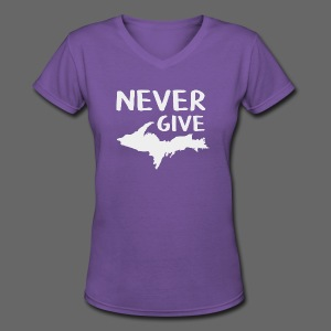 Never Give U.P.  - Women's V-Neck T-Shirt