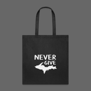 Never Give U.P.  - Tote Bag
