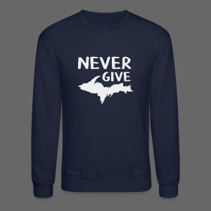 Never Give U.P.  - Crewneck Sweatshirt