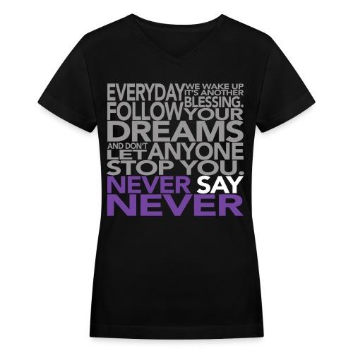 never say never - Women's V-Neck T-Shirt