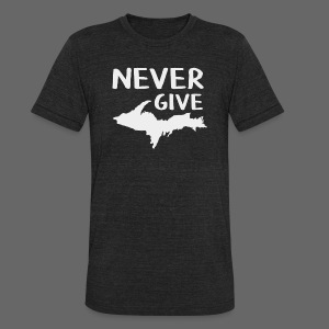 Never Give U.P.  - Unisex Tri-Blend T-Shirt by American Apparel