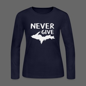 Never Give U.P.  - Women's Long Sleeve Jersey T-Shirt