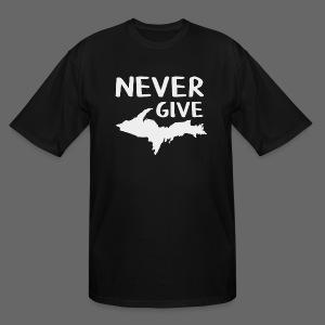 Never Give U.P.  - Men's Tall T-Shirt