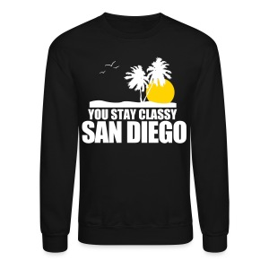 San Diego YOU STAY CLASSY - Crewneck Sweatshirt