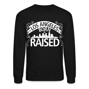 Los Angeles Born And Raised - Crewneck Sweatshirt