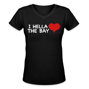 I Hella Love The bay - Women's V-Neck T-Shirt