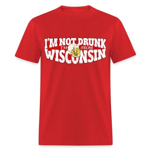 IM NOT DRUNK... - Men's T-Shirt