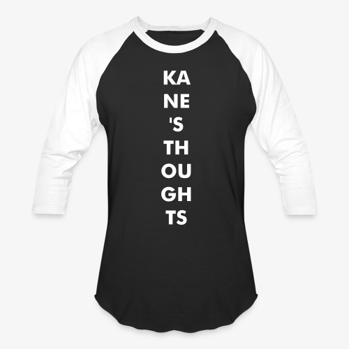 Kane's Thoughts Baseball Tee - Baseball T-Shirt