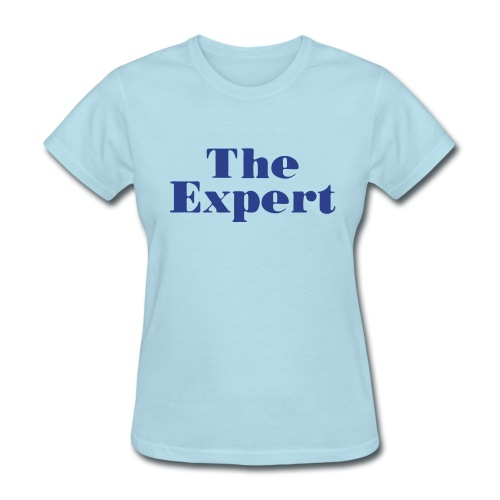 The Expert - Women's T-Shirt