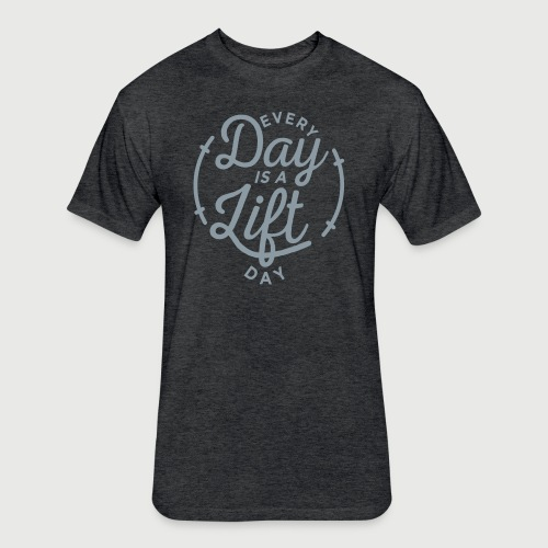 Every Day is a Lift Day [Silver Print] - Fitted Cotton/Poly T-Shirt by Next Level