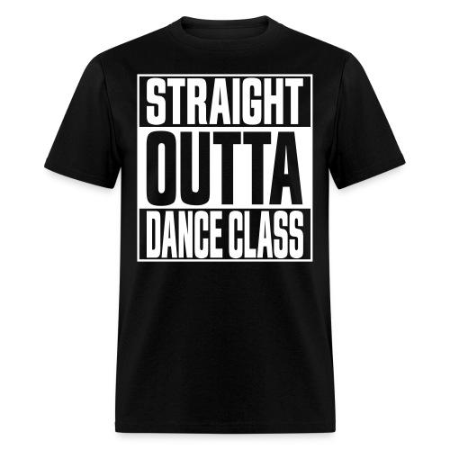 Straight Outta Dance Class - Men's T-Shirt