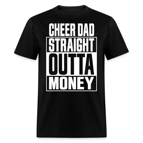 Cheer Dad, Straight Outta Money - Men's T-Shirt