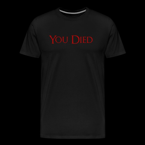 You Died - Men's Premium T-Shirt