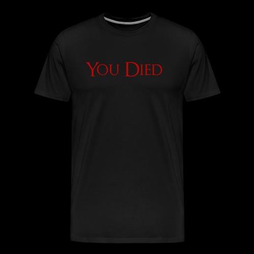 You Died - Men's Premium T-Shirt