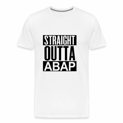 Straight Out Of ABAP - Men's Premium T-Shirt