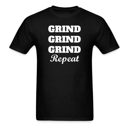 Grind 3x Repeat - Men's T-Shirt