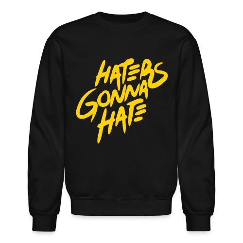 Haters Gonna Hate Mens Crewneck Sweatshirt  - Crewneck Sweatshirt