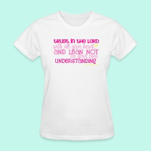 Trust in the Lord - Women's 100% Cotton T - Women's T-Shirt