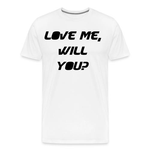 Love Me, Will You? Men's T-Shirt - Men's Premium T-Shirt
