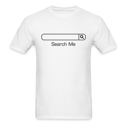 Search Me - Men's T-Shirt