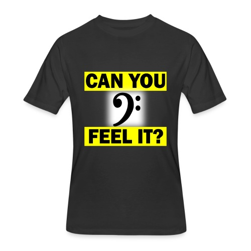 Can you Feel the Bass? - Men's 50/50 T-Shirt