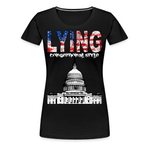 Lying Congressional Style - Women's Premium T-Shirt