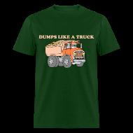 T-Shirts ~ Men's T-Shirt ~ Dumps Like A Truck