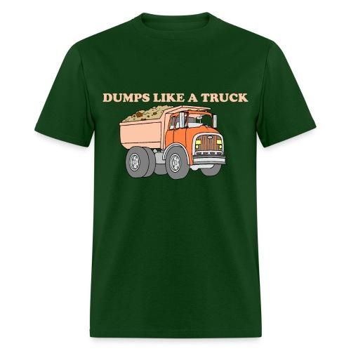 Dumps Like A Truck - Men's T-Shirt
