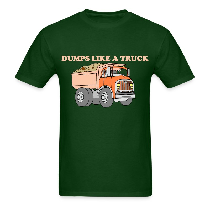 Dumps Like A Truck - Men's T-Shirt