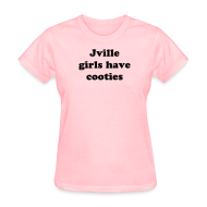 T-Shirts ~ Women's T-Shirt ~ Jville Girls Have Cooties