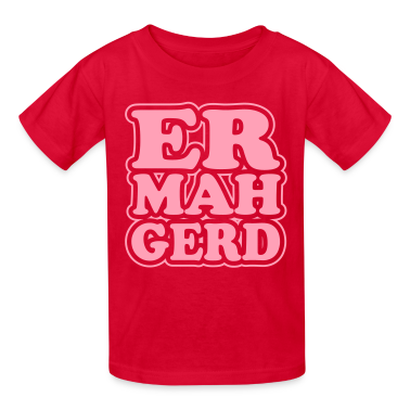 Ermahgerd!! Kids' Shirts