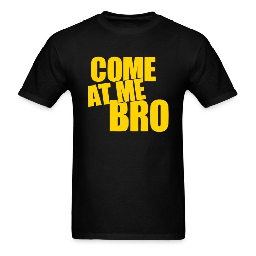 Mens T-Shirt Come At Me Bro Gold - Men's T-Shirt