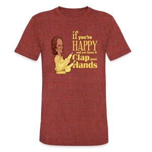If You're Happy (Unisex Fitted) - Unisex Tri-Blend T-Shirt