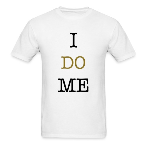 I DO ME  - Men's T-Shirt