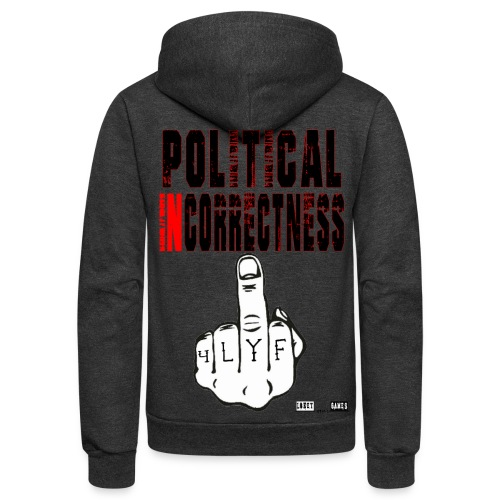 Official Lokey Games Political Incorrectness Unisex Fleece Zip Hoodie by American Apparel - Unisex Fleece Zip Hoodie