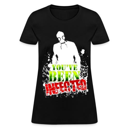 YOU'VE BEEN INFECTED HONEYS SHIRT - Women's T-Shirt