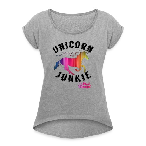 Unicorn Junkie Rolled Sleeved Tee - Women's Roll Cuff T-Shirt