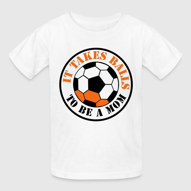 IT TAKES BALLS TO BE A MOM funny soccer sports Kids' Shirts - Kids' T-Shirt