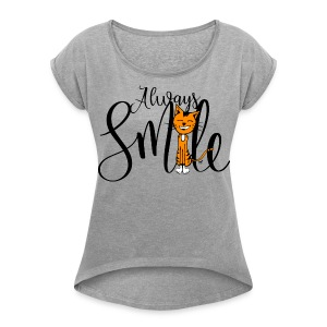 Always smile - Women's Roll Cuff T-Shirt