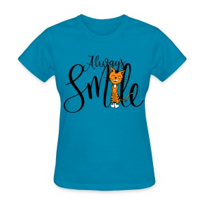 Always smile - Women's T-Shirt